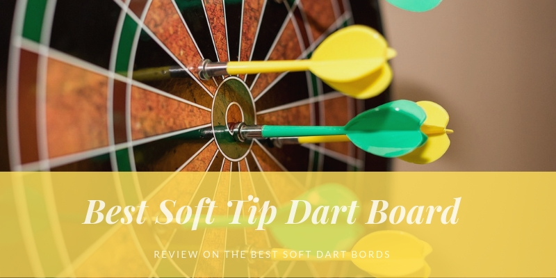 Best Soft Tip Dart Board