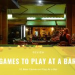GAMES TO PLAY AT A BAR